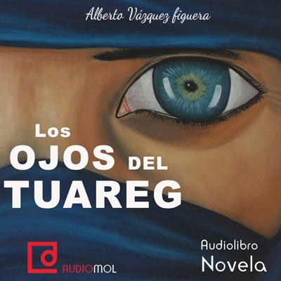 Audiolibro Los ojos del tuareg de Alberto Vázquez Figueroa
