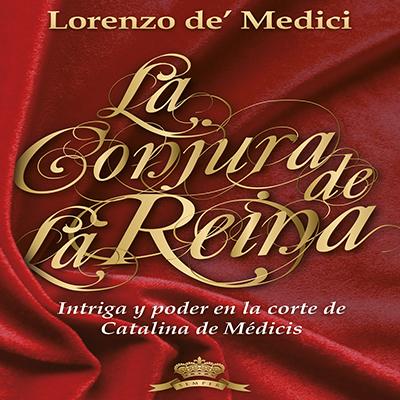 Audiolibro La conjura de la reina de Lorenzo de Medici