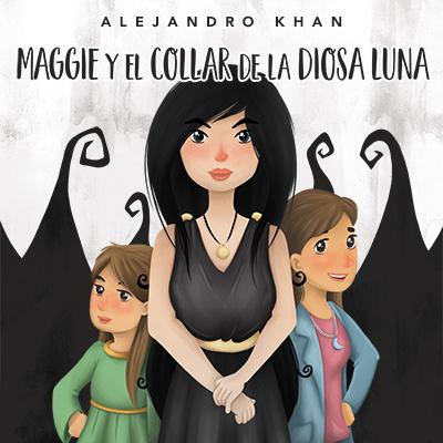 Audiolibro Maggie y el collar de la diosa luna de Alejandro Khan