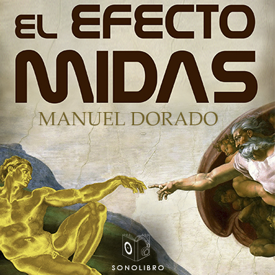 Audiolibro El efecto Midas 1er capítulo de Manuel Dorado
