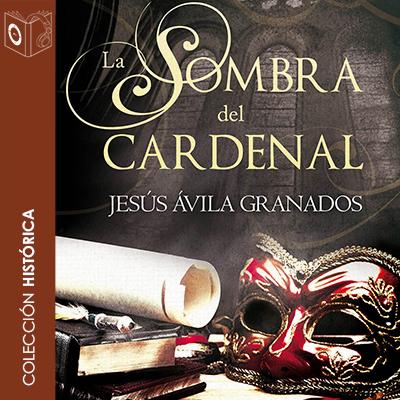 Audiolibro La sombra del cardenal de Jesús Ávila Granados