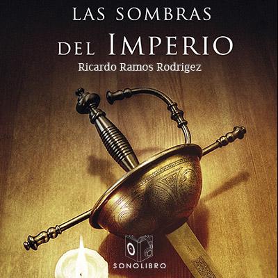 Audiolibro Las sombras del imperio de Ricardo Ramos