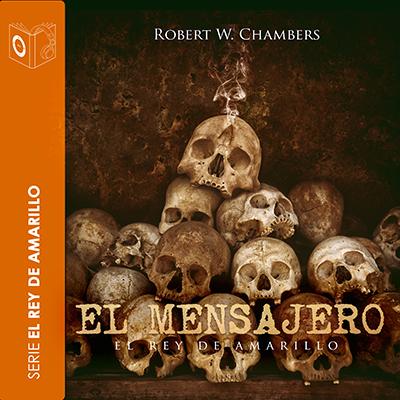 Audiolibro El mensajero de Robert William Chambers