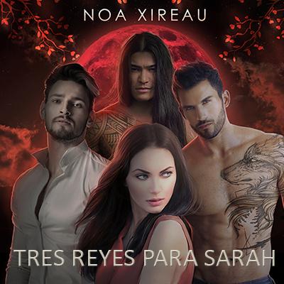 Audiolibro Tres reyes para Sara de Noa Xireau