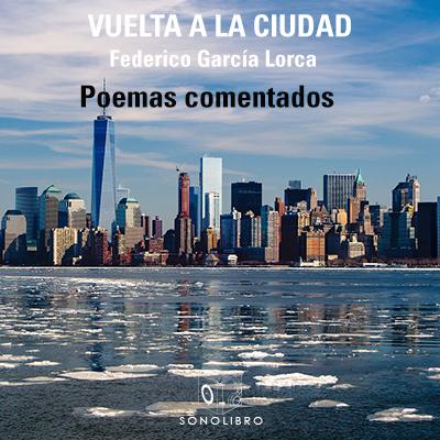 Audiolibro Vuelta a la ciudad de Federico García Lorca