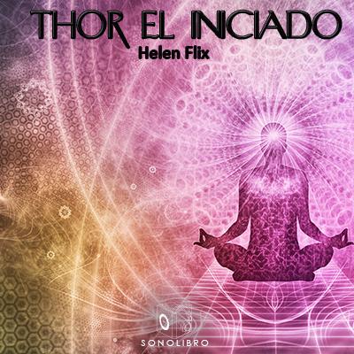 Audiolibro Thor el iniciado de Helen Flix