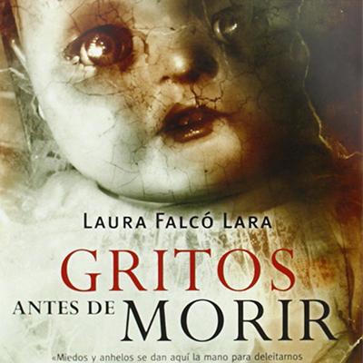 Audiolibro Gritos antes de morir de Laura Falcó Lara