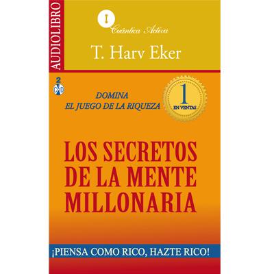 Audiolibro Los secretos de la mente millonaria de T. Harv Eker