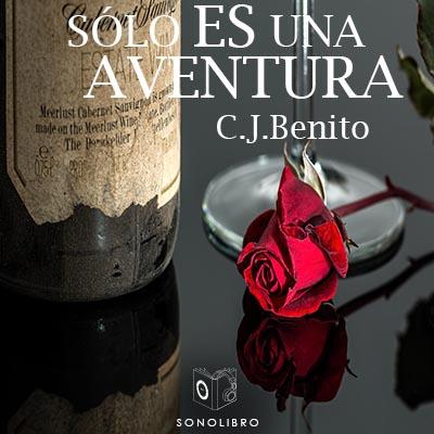 Audiolibro Sólo es una aventura de C.J.Benito