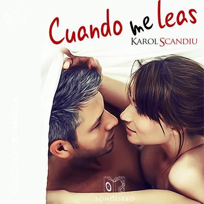 Audiolibro Cuando me leas de Karol Scandiu