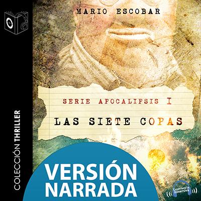 Audiolibro Apocalipsis I - Las siete copas - NARRADO de Mario Escobar