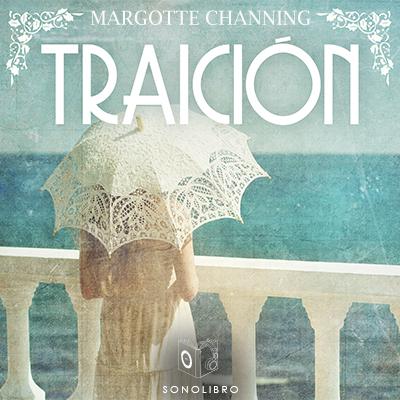 Audiolibro Traición de Margotte Chaning