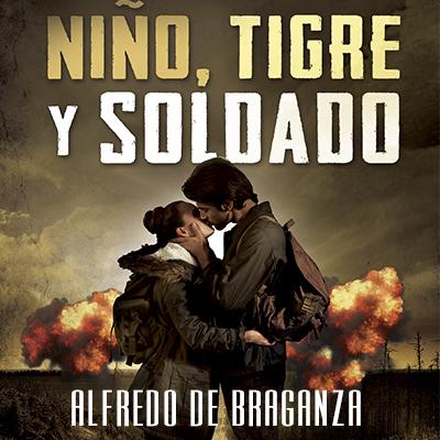 Audiolibro Niño, tigre y soldado de Alfredo de Braganza