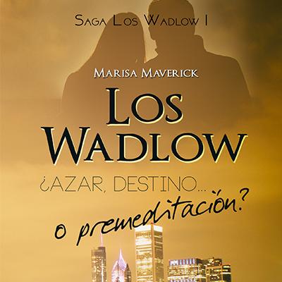 Audiolibro Los Wadlow - I de Marisa Maverick