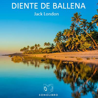 Audiolibro Diente de ballena de Jack London