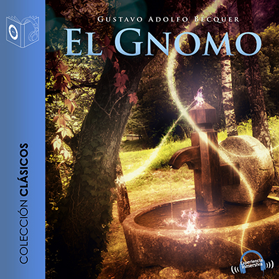 Audiolibro El Gnomo - leyenda de Gustavo Adolfo Bécquer