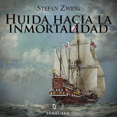 Audiolibro Huida hacia la inmortalidad de Stefan Zweig
