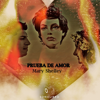 Audiolibro Prueba de amor de Mary Shelley