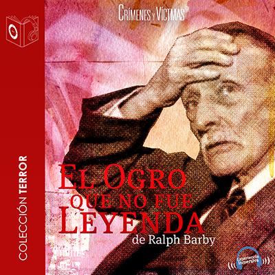 Audiolibro El ogro que no fue leyenda de Ralph Barby
