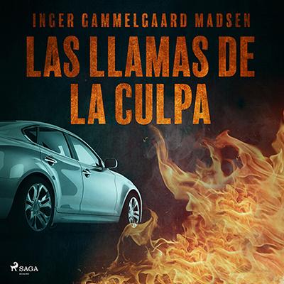 Audiolibro Las llamas de la culpa de Inger Gammelgaard Madsen