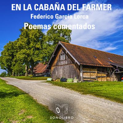 Audiolibro En la cabaña del farmer de Federico García Lorca