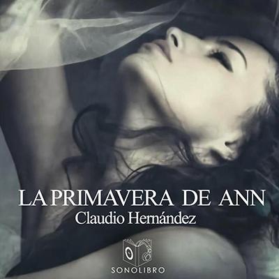 Audiolibro La primavera de Ann de Claudio Hernández