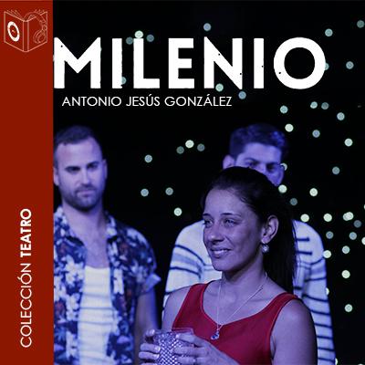 Audiolibro Milenio de Antonio Jesús González