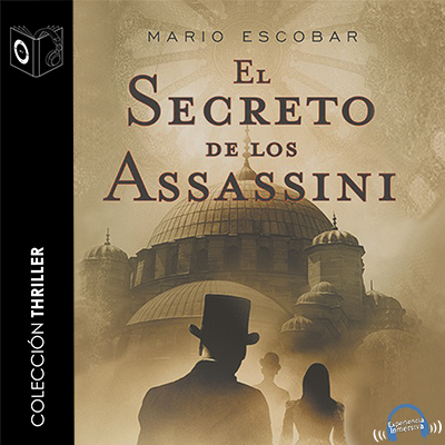 Audiolibro El secreto de los assassini de Mario Escobar