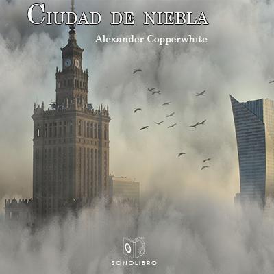 Audiolibro Ciudad de niebla de Alexander Copperwhite