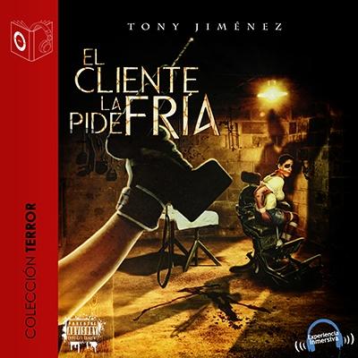 Audiolibro El cliente la pide fría de Tony Jimenez