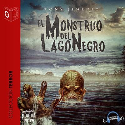 Audiolibro El Monstruo del Lago Negro de Tony Jimenez