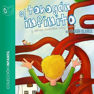 Audiolibro El tobogán infinito de Joaquín Blanes