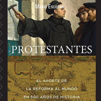 Audiolibro Protestantes de Mario Escobar