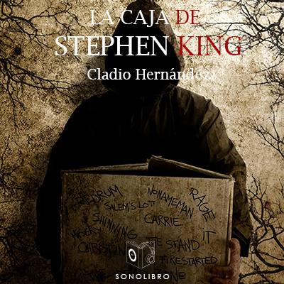 Audiolibro La caja de Stephen King de Claudio Hernández