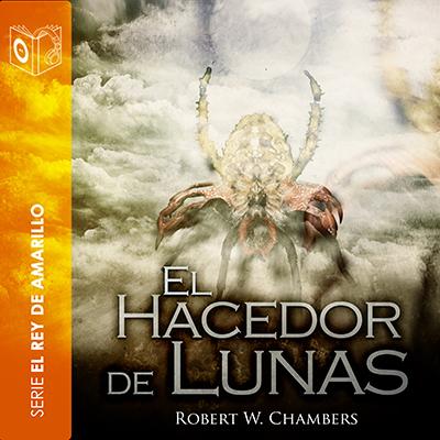 Audiolibro El hacedor de lunas de Robert William Chambers