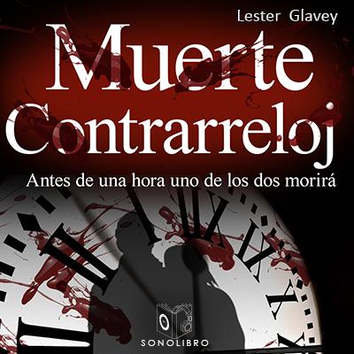 Audiolibro Muerte a contrareloj de Lester Glavey
