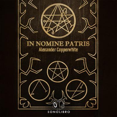 Audiolibro In Nomine Patris de Alexander Copperwhite