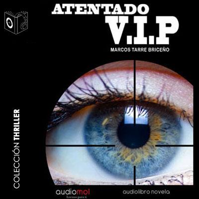 Audiolibro Atentado V.I.P de Marcos Tarre Briceño