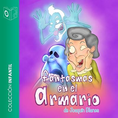 Audiolibro Fantasmas en el armario de Joaquín Blanes