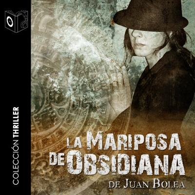 Audiolibro La mariposa de obsidiana de Juan Bolea