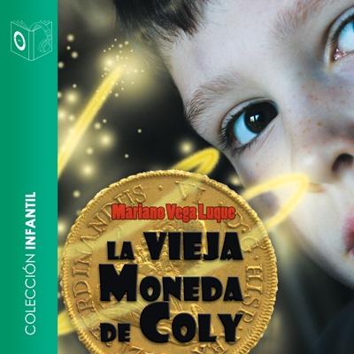 Audiolibro La vieja moneda de Coly de Mariano Vega Luque