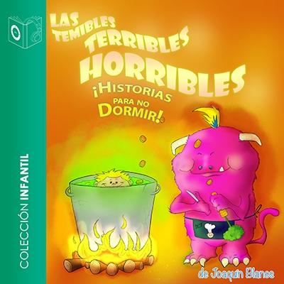 Audiolibro Las temibles terribles horribles historias para no dormir de Joaquín Blanes
