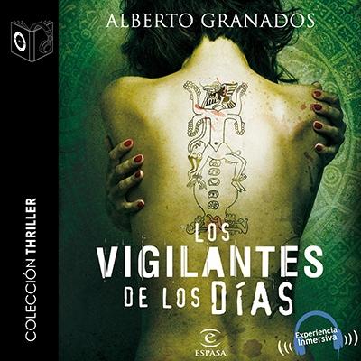 Audiolibro Los vigilantes de los días de Alberto Granados
