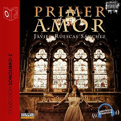 Audiolibro Primer amor de Javier Ruescas Sánchez